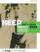 KEEP WAKIN 1987-2002 周而復始